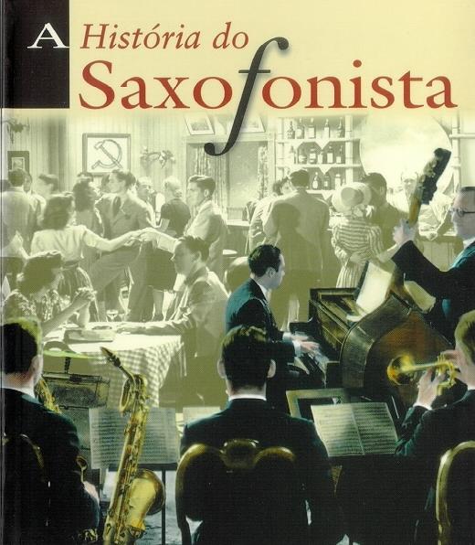 a historía do saxofonista